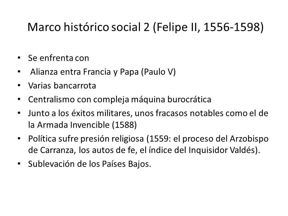 Marco histórico social 2 (Felipe II, 1556-1598)