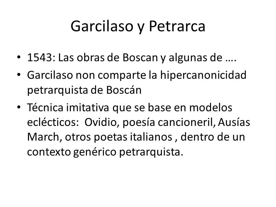 Garcilaso y Petrarca 1543: Las obras de Boscan y algunas de ….