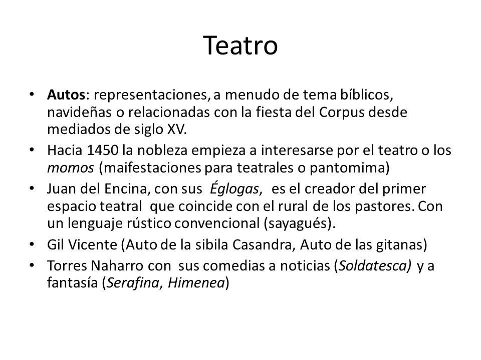 Teatro Autos: representaciones, a menudo de tema bíblicos, navideñas o relacionadas con la fiesta del Corpus desde mediados de siglo XV.