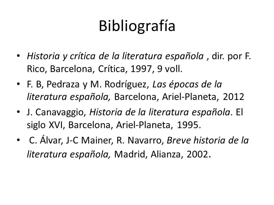 Bibliografía Historia y crítica de la literatura española , dir. por F. Rico, Barcelona, Crítica, 1997, 9 voll.