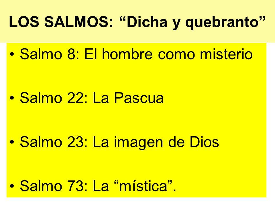 LOS SALMOS: Dicha y quebranto