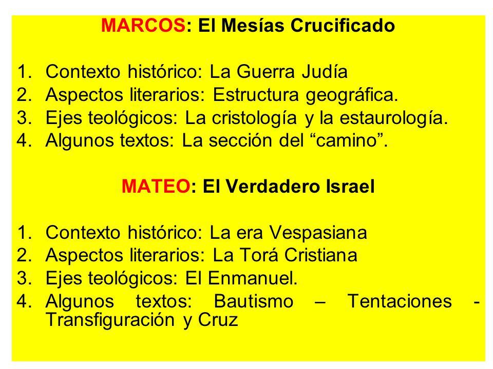 MARCOS: El Mesías Crucificado MATEO: El Verdadero Israel