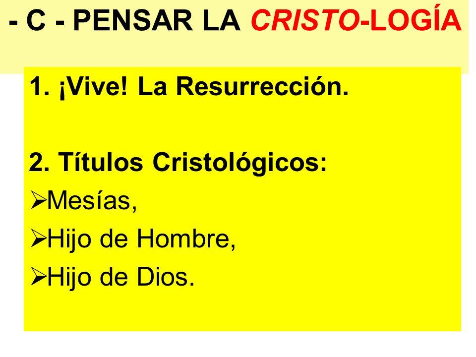 - C - PENSAR LA CRISTO-LOGÍA