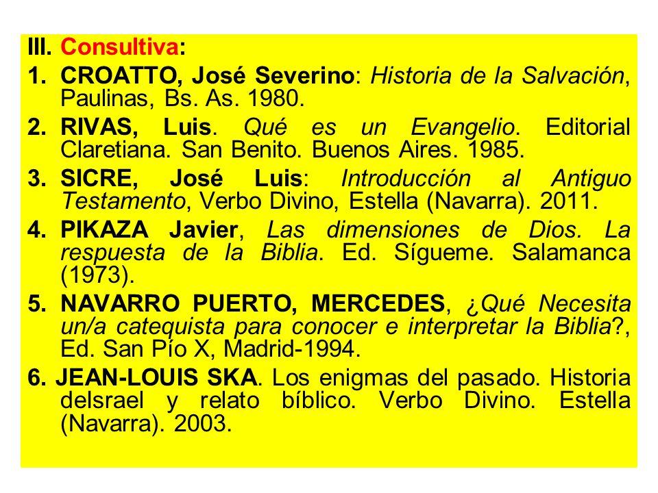 III. Consultiva: CROATTO, José Severino: Historia de la Salvación, Paulinas, Bs. As. 1980.