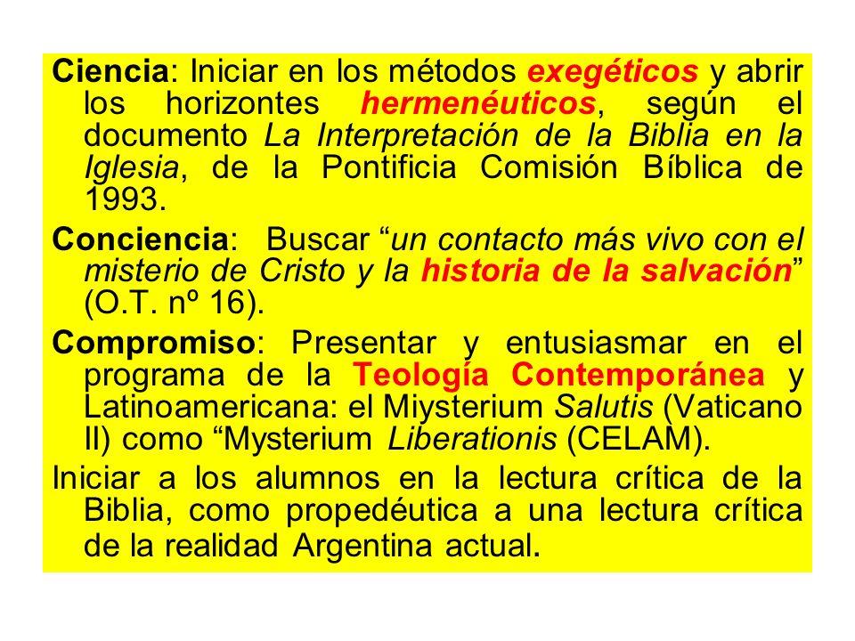 Ciencia: Iniciar en los métodos exegéticos y abrir los horizontes hermenéuticos, según el documento La Interpretación de la Biblia en la Iglesia, de la Pontificia Comisión Bíblica de 1993.