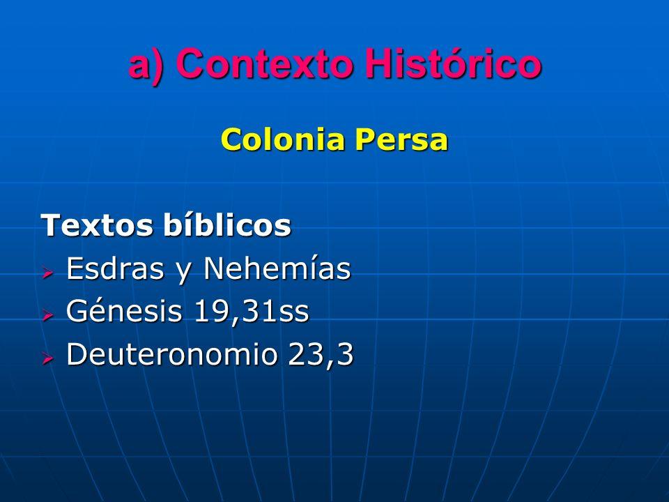 a) Contexto Histórico Colonia Persa Textos bíblicos Esdras y Nehemías