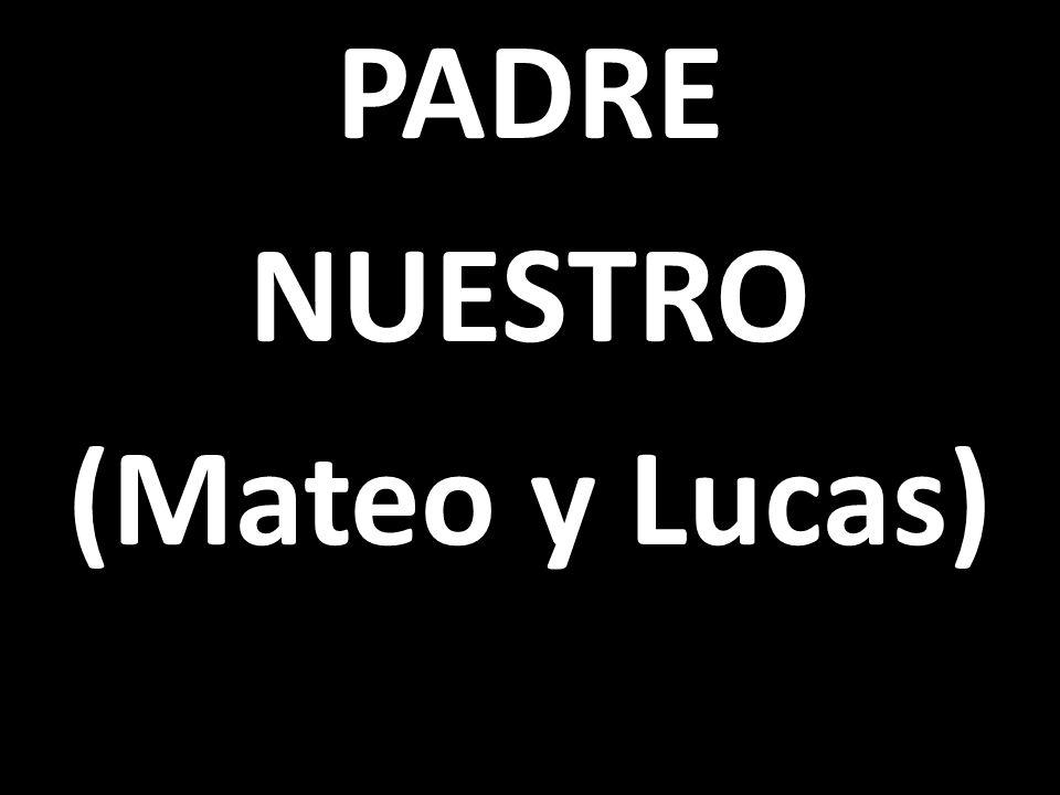 PADRE NUESTRO (Mateo y Lucas)