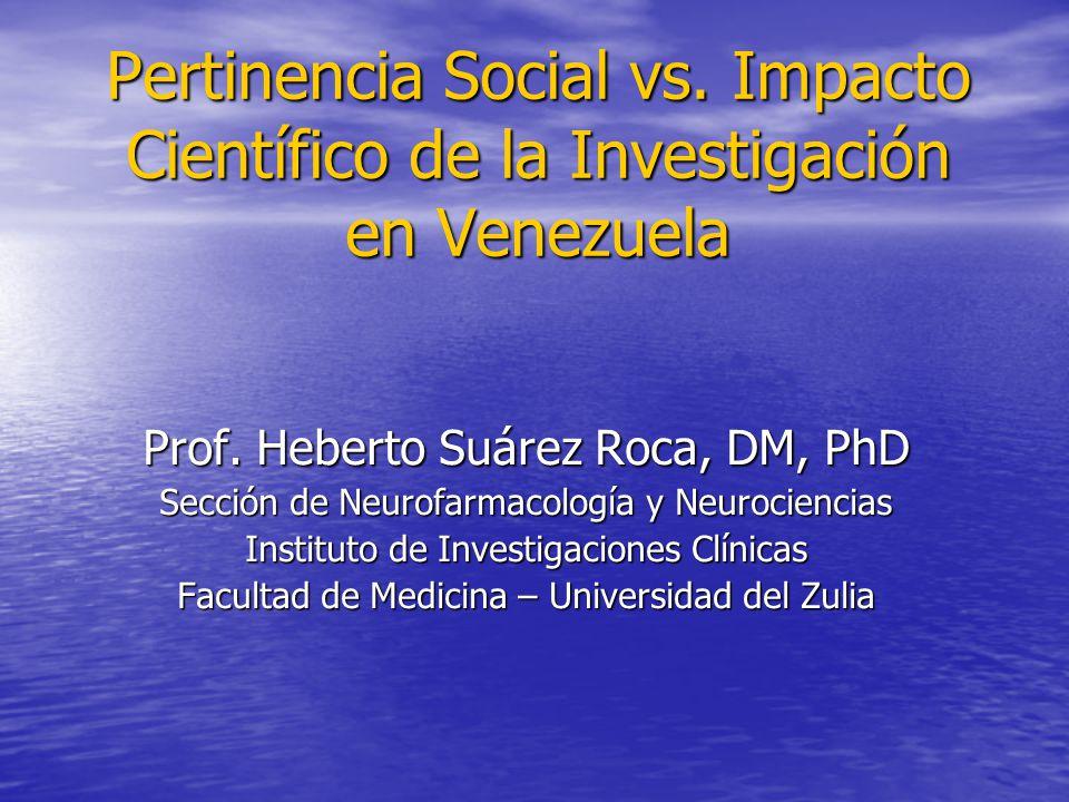 Pertinencia Social vs. Impacto Científico de la Investigación en Venezuela