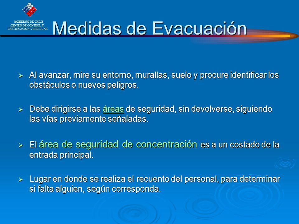 Medidas de Evacuación Al avanzar, mire su entorno, murallas, suelo y procure identificar los obstáculos o nuevos peligros.