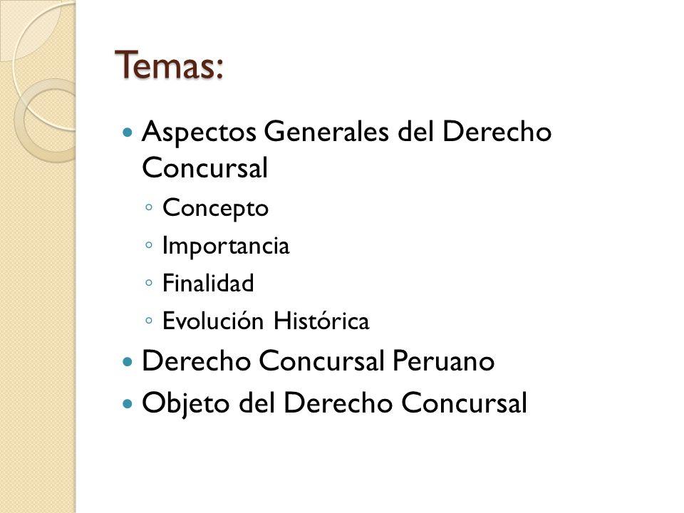 Temas: Aspectos Generales del Derecho Concursal