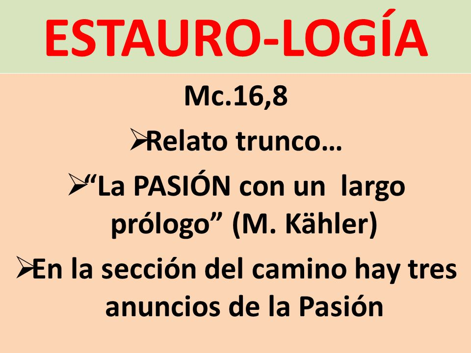 ESTAURO-LOGÍA Mc.16,8 Relato trunco…