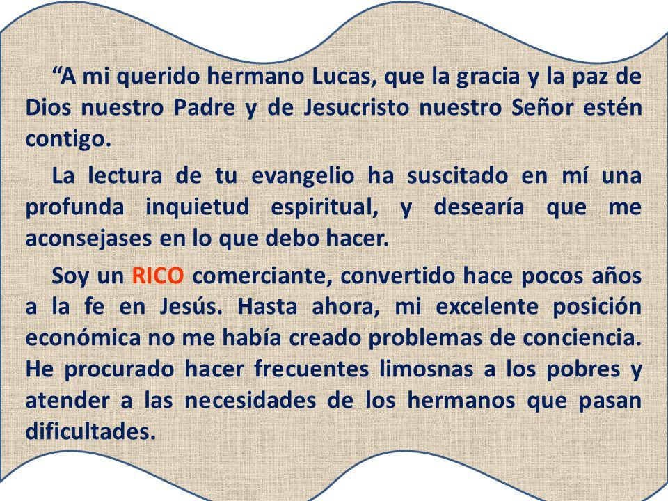 A mi querido hermano Lucas, que la gracia y la paz de Dios nuestro Padre y de Jesucristo nuestro Señor estén contigo.
