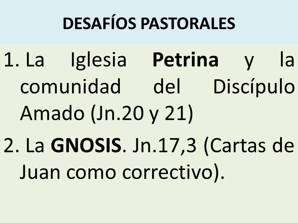 La Iglesia Petrina y la comunidad del Discípulo Amado (Jn.20 y 21)