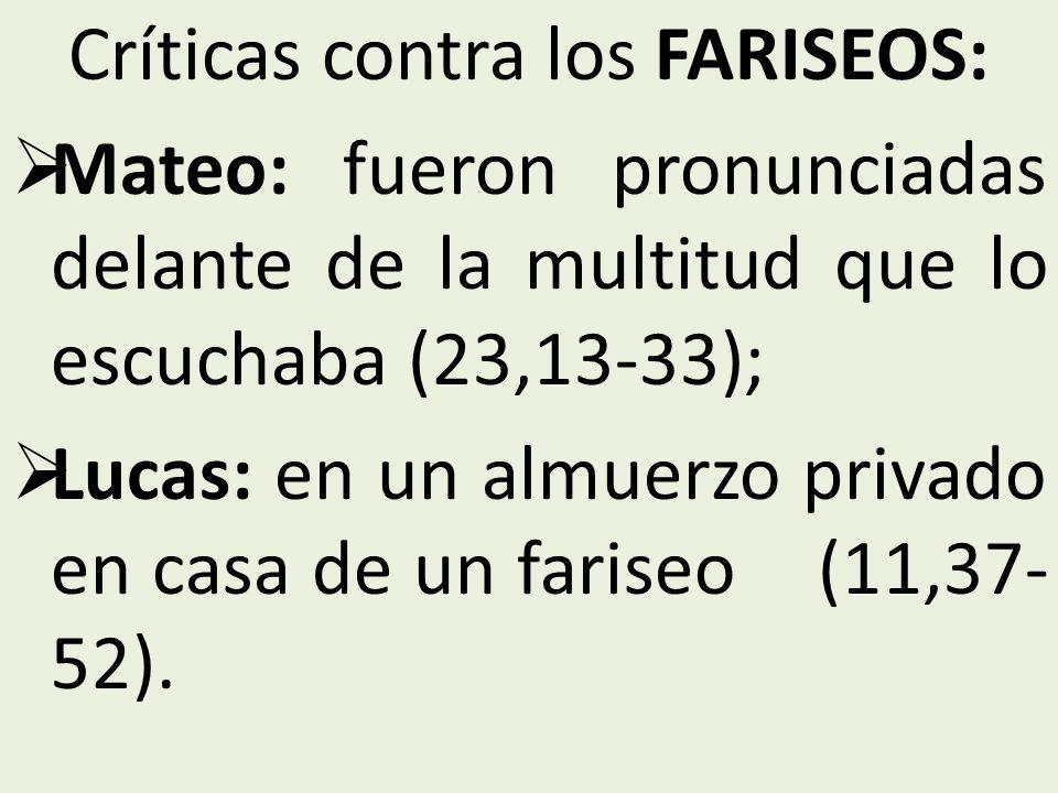Críticas contra los FARISEOS: