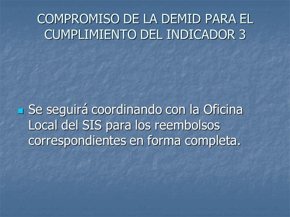 COMPROMISO DE LA DEMID PARA EL CUMPLIMIENTO DEL INDICADOR 3