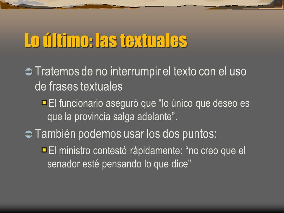 Lo último: las textuales