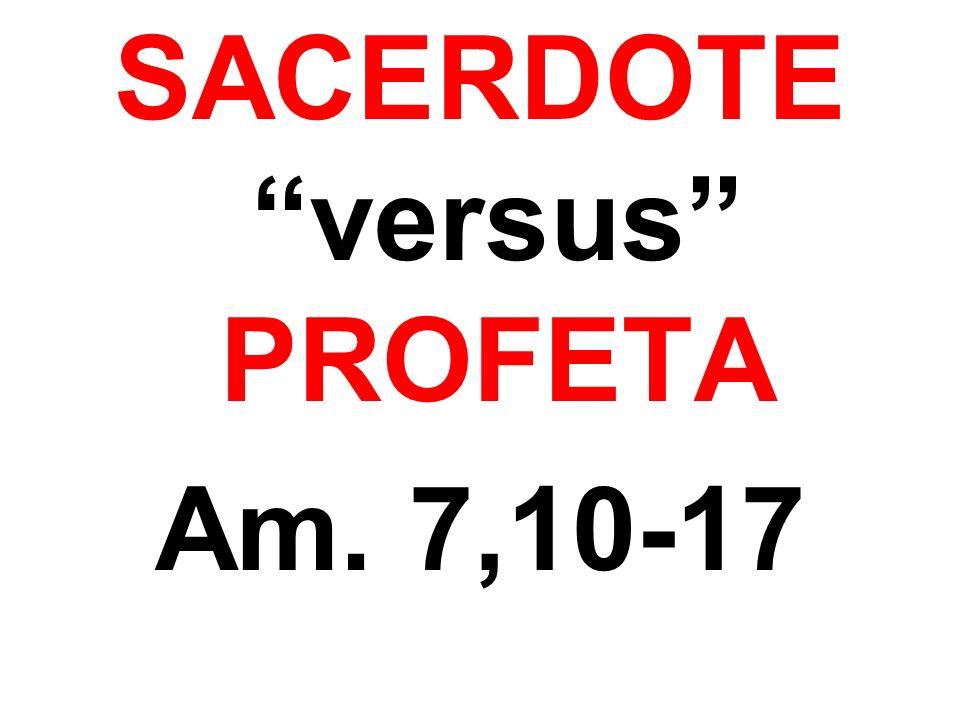 SACERDOTE versus PROFETA