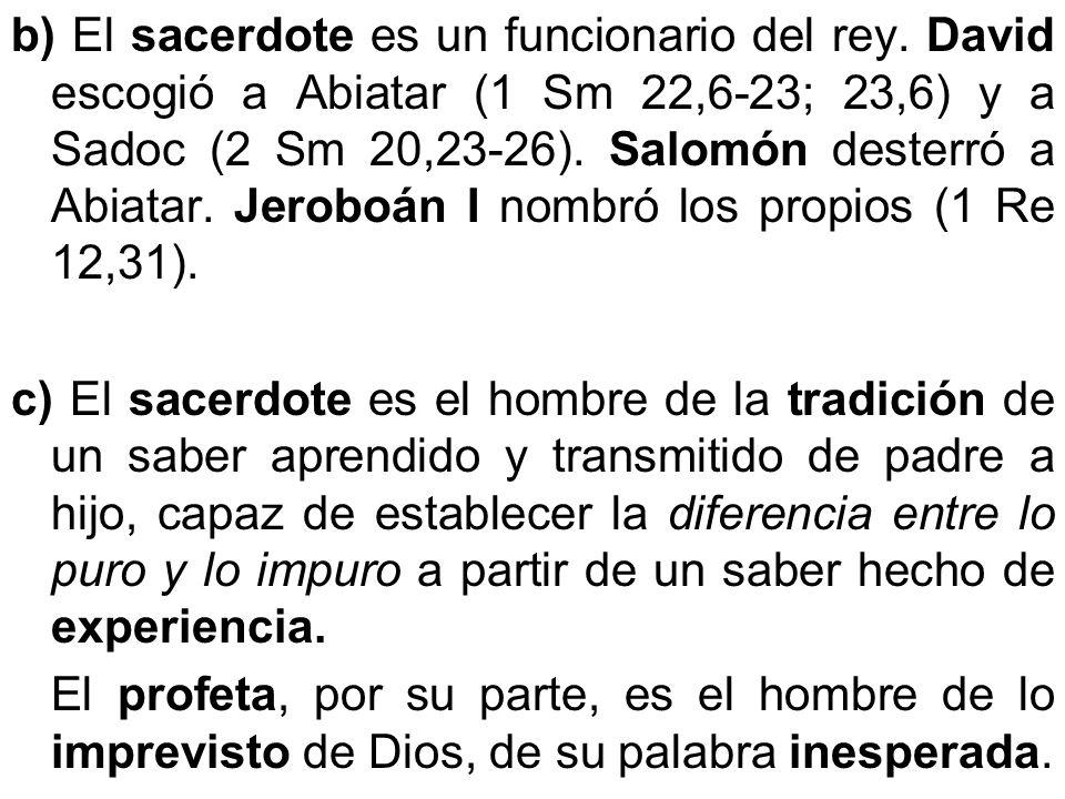 b) El sacerdote es un funcionario del rey