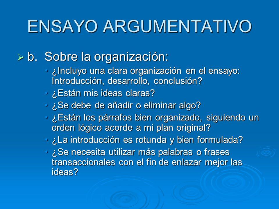 ENSAYO ARGUMENTATIVO b. Sobre la organización: