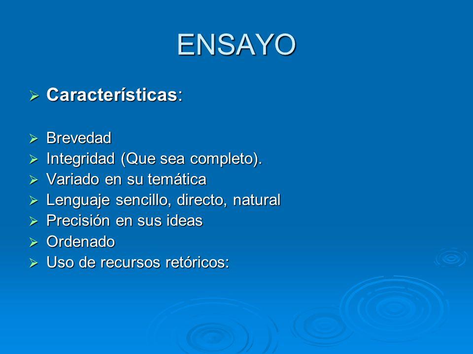 ENSAYO Características: Brevedad Integridad (Que sea completo).