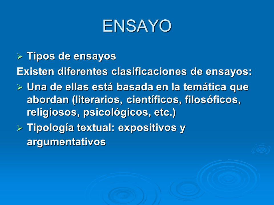 ENSAYO Tipos de ensayos Existen diferentes clasificaciones de ensayos: