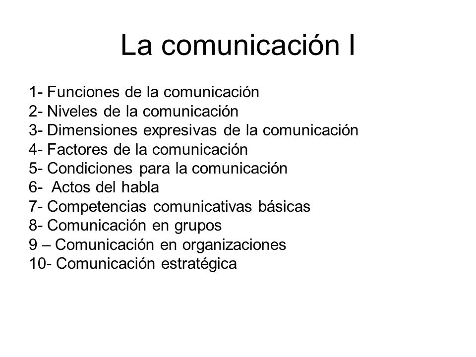 La comunicación I 1- Funciones de la comunicación