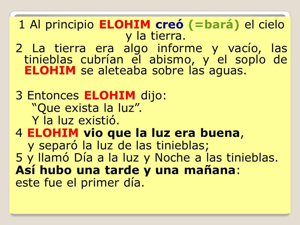 1 Al principio ELOHIM creó (=bará) el cielo y la tierra