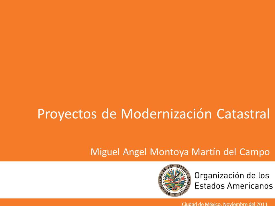 Proyectos de Modernización Catastral Miguel Angel Montoya Martín del Campo