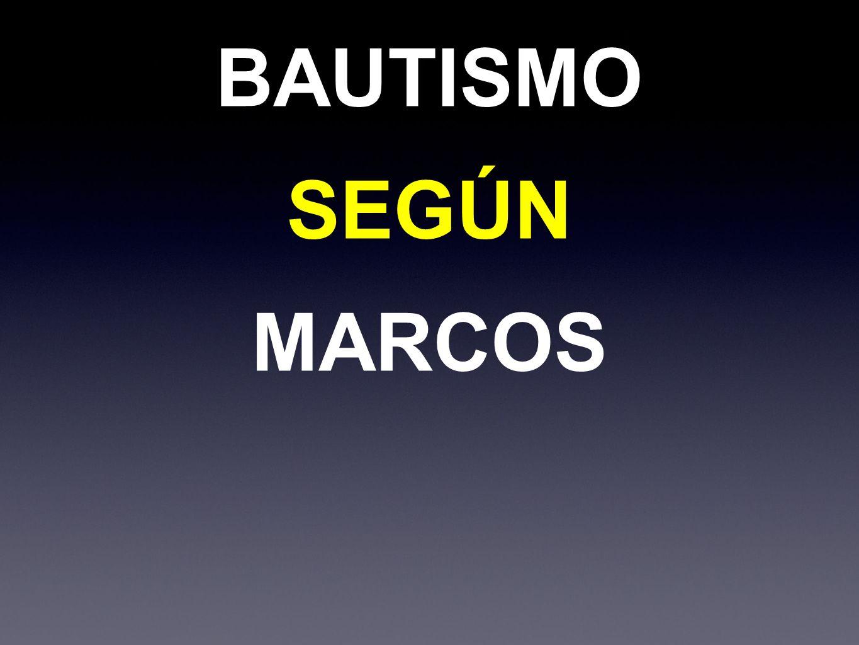 BAUTISMO SEGÚN MARCOS