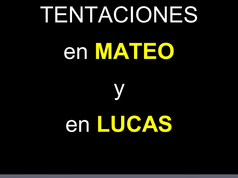 TENTACIONES en MATEO y en LUCAS