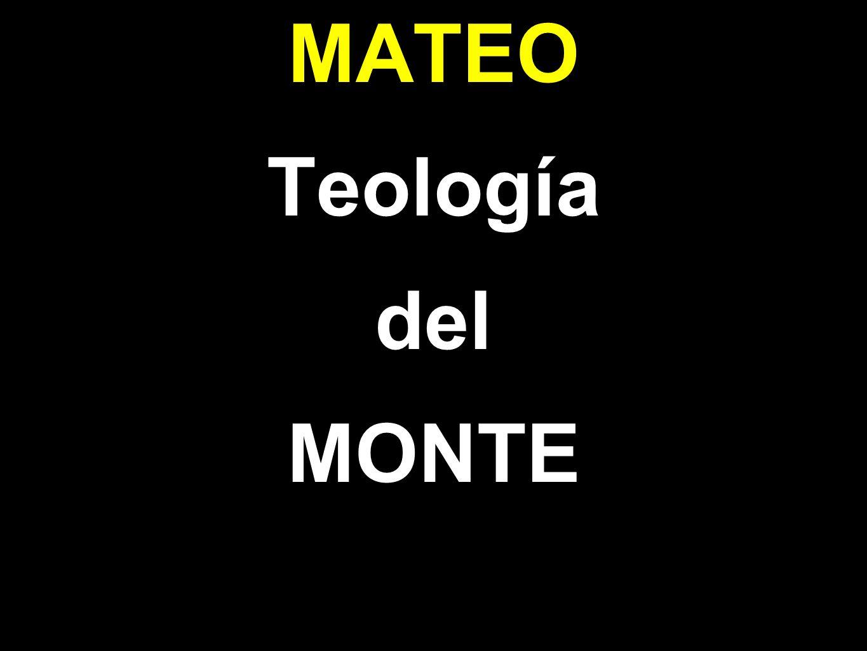 MATEO Teología del MONTE