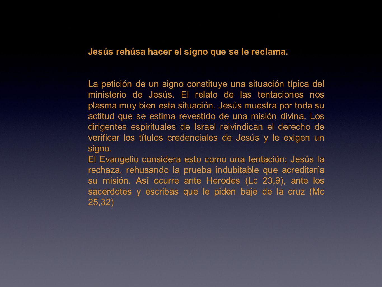 Jesús rehúsa hacer el signo que se le reclama.