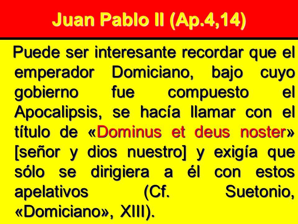 Juan Pablo II (Ap.4,14)