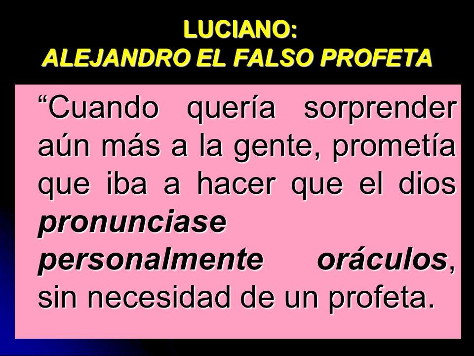 LUCIANO: ALEJANDRO EL FALSO PROFETA
