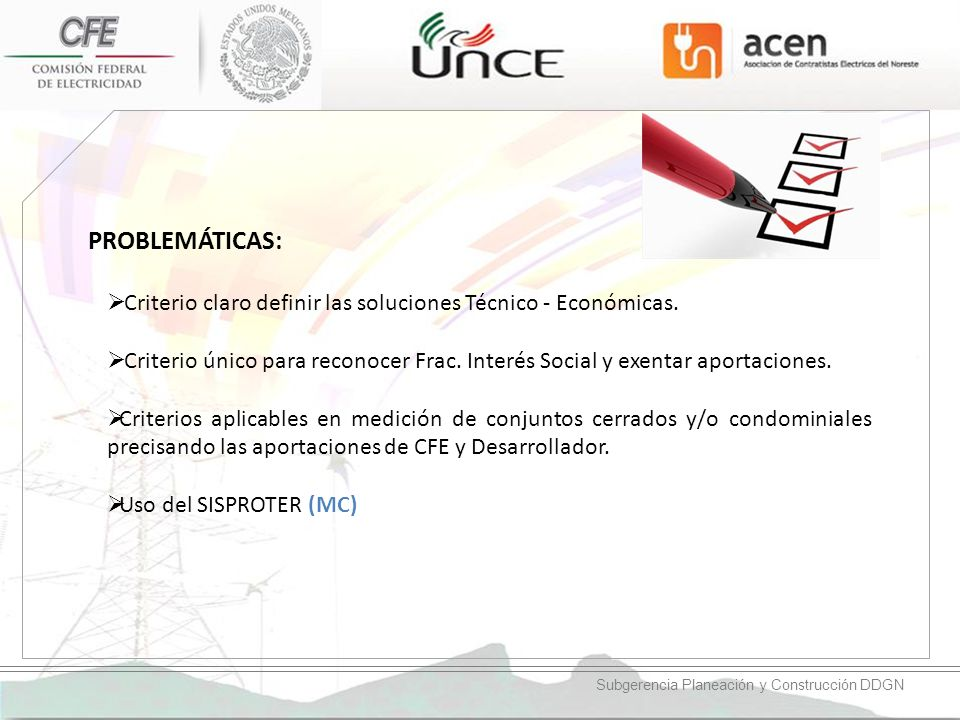 PROBLEMÁTICAS: Criterio claro definir las soluciones Técnico - Económicas.