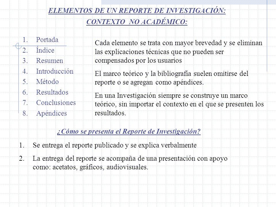ELEMENTOS DE UN REPORTE DE INVESTIGACIÓN: CONTEXTO NO ACADÉMICO: