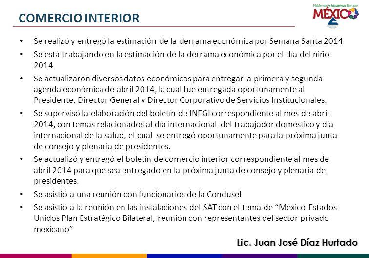 COMERCIO INTERIOR Se realizó y entregó la estimación de la derrama económica por Semana Santa 2014.