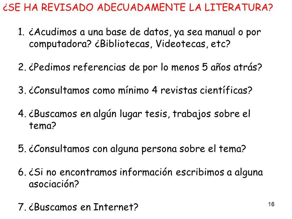 ¿SE HA REVISADO ADECUADAMENTE LA LITERATURA