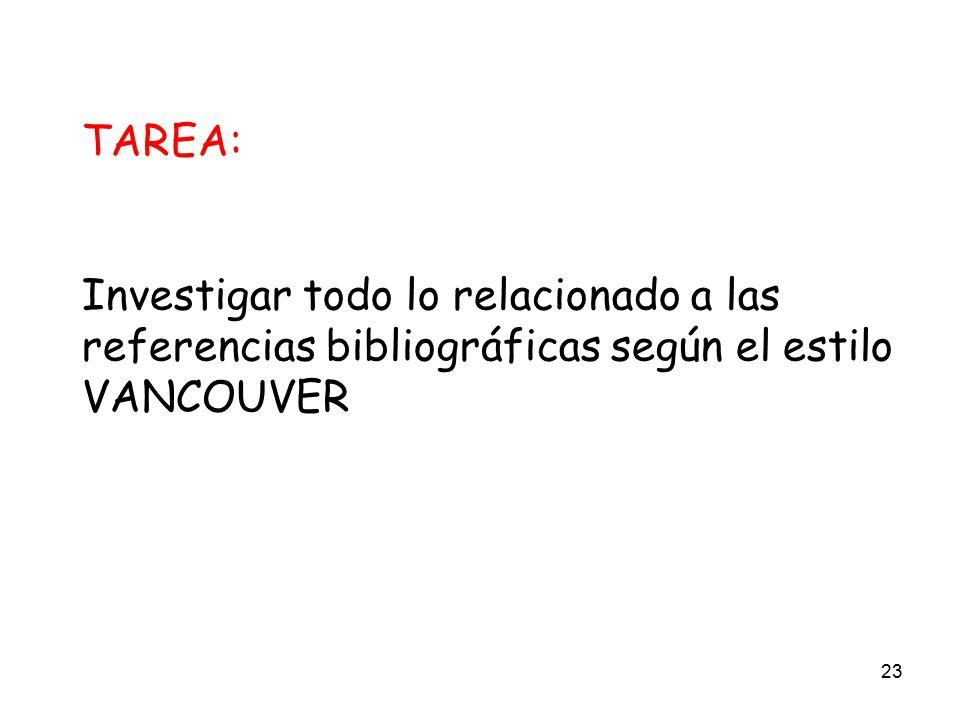 TAREA: Investigar todo lo relacionado a las referencias bibliográficas según el estilo VANCOUVER
