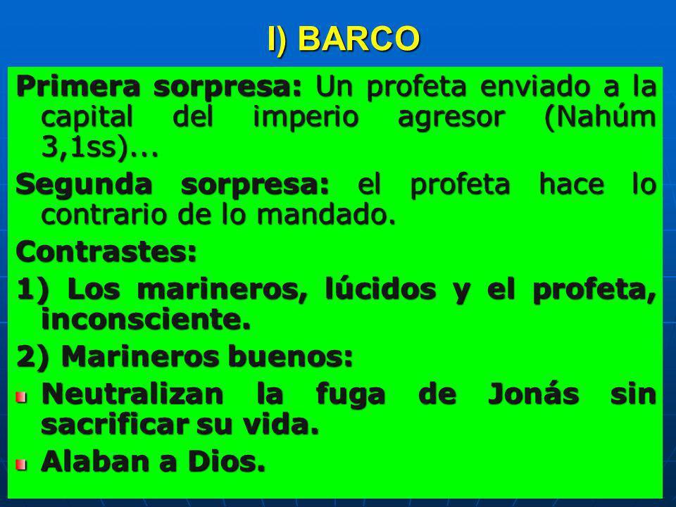 I) BARCO Primera sorpresa: Un profeta enviado a la capital del imperio agresor (Nahúm 3,1ss)...