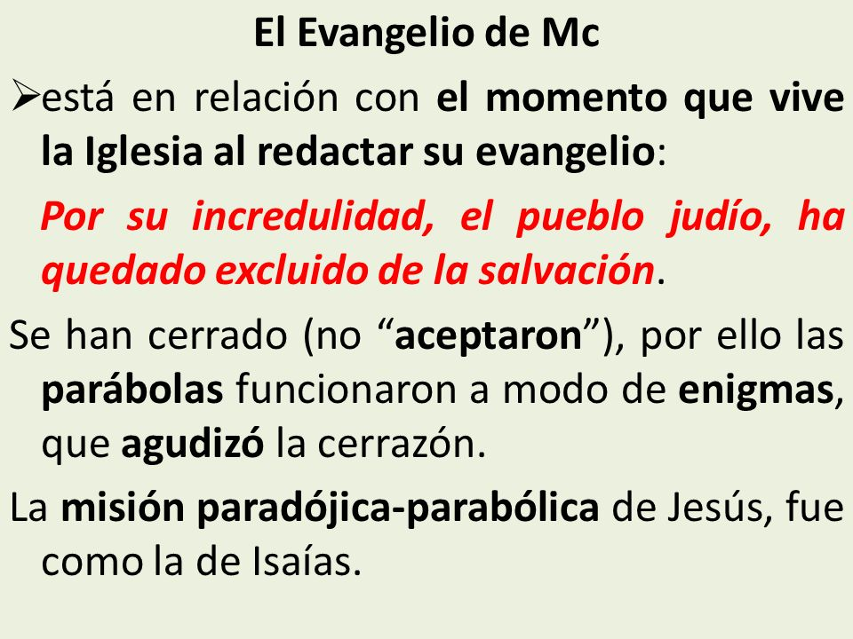 El Evangelio de Mc está en relación con el momento que vive la Iglesia al redactar su evangelio: