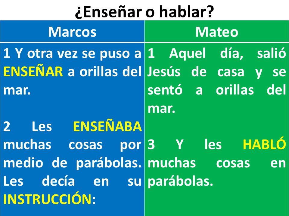 ¿Enseñar o hablar Marcos Mateo