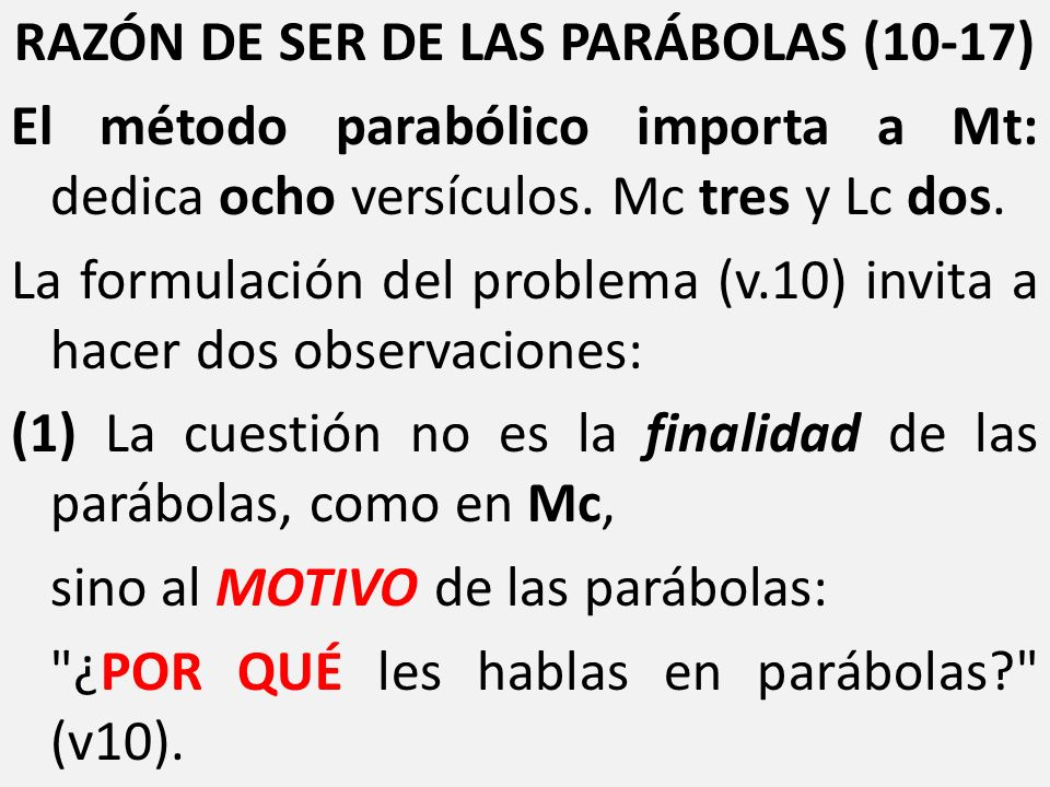 RAZÓN DE SER DE LAS PARÁBOLAS (10-17)