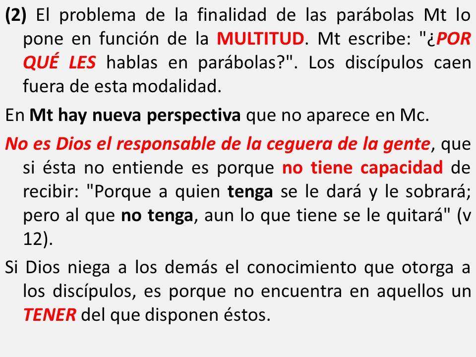 (2) El problema de la finalidad de las parábolas Mt lo pone en función de la MULTITUD.