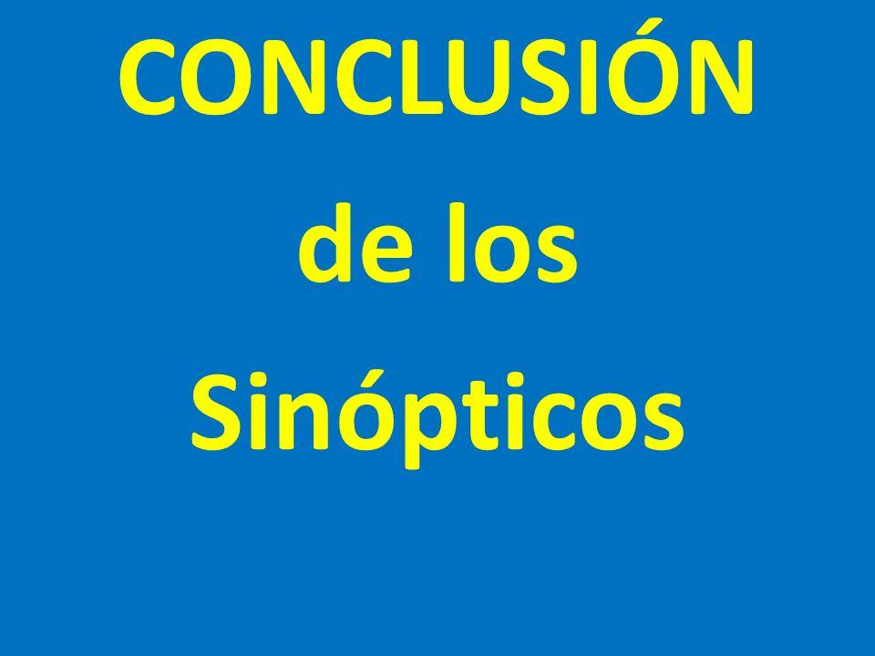 CONCLUSIÓN de los Sinópticos