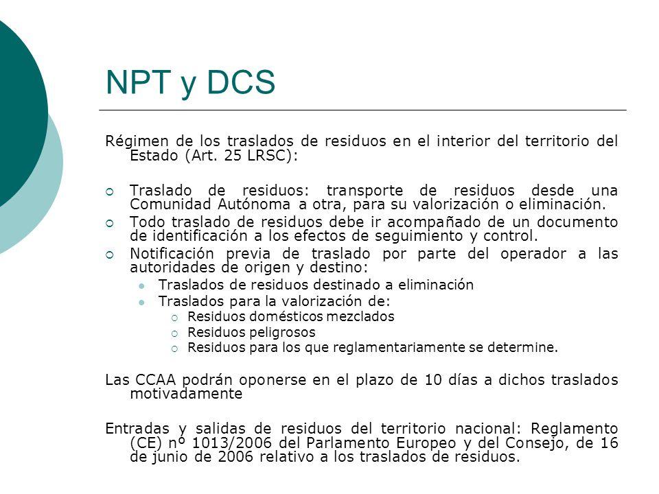 NPT y DCS Régimen de los traslados de residuos en el interior del territorio del Estado (Art. 25 LRSC):