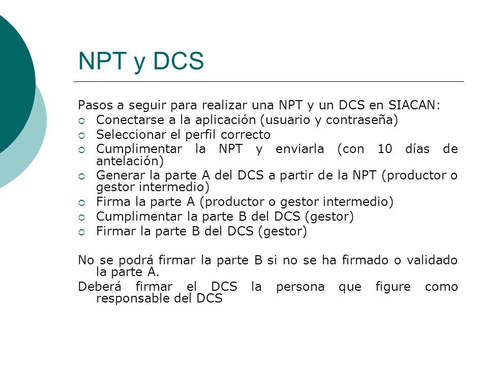 NPT y DCS Pasos a seguir para realizar una NPT y un DCS en SIACAN: