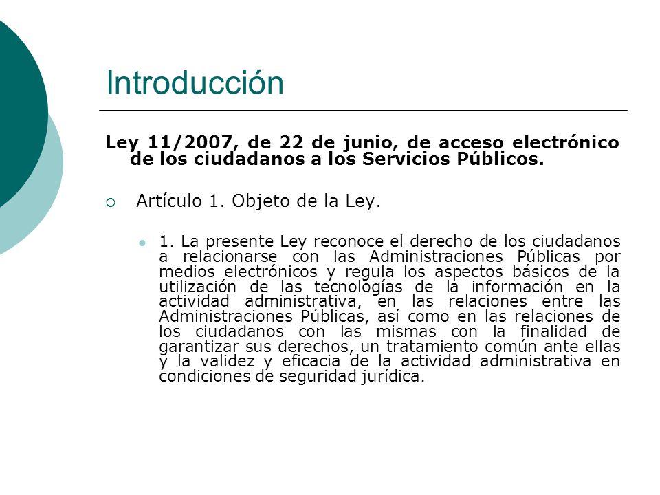 Introducción Ley 11/2007, de 22 de junio, de acceso electrónico de los ciudadanos a los Servicios Públicos.