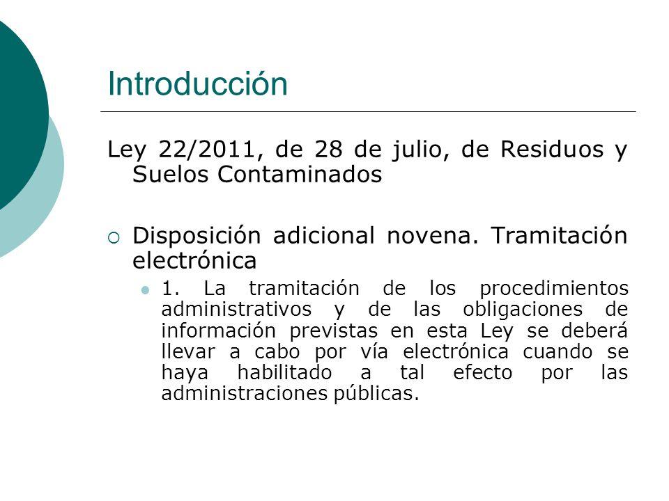 Introducción Ley 22/2011, de 28 de julio, de Residuos y Suelos Contaminados. Disposición adicional novena. Tramitación electrónica.