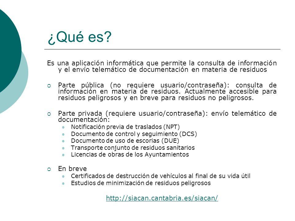 ¿Qué es Es una aplicación informática que permite la consulta de información y el envío telemático de documentación en materia de residuos.